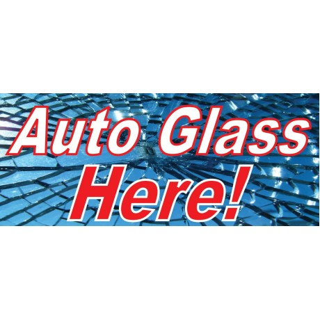 Auto Glass Here 2.5' x 6' Vinyl Business Banner