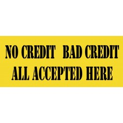 No Credit Bad Credit 2.5' x 6' Vinyl Business Banner