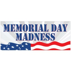 Memorial Day Madness 2.5' x 6' Vinyl Business Banner