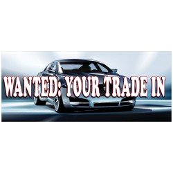 Wanted Your Trade 2.5' x 6' Vinyl Business Banner