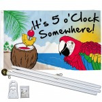It's 5 O'clock Somewhere 3' x 5' Polyester Flag, Pole and Mount