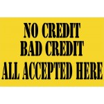 No Credit Bad Credit 2' x 3' Vinyl Business Banner
