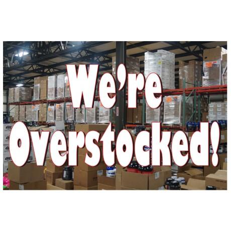We're Overstocked 2' x 3' Vinyl Business Banner