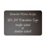 "16""x 24"" Frameless Matte Acrylic Sign"