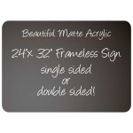"24""x 32"" Frameless Matte Acrylic Sign"