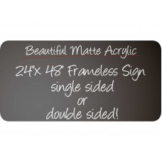 "24""x 48"" Frameless Matte Acrylic Sign"