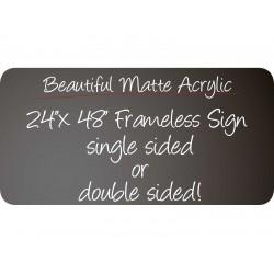 """24""""x 48"""" Frameless Matte Acrylic Sign"""