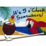 5 O'clock Somewhere 3' x 5' Polyester Flag, Pole and Mount