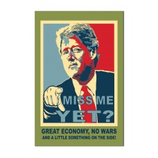 Bill Clinton Miss Me Yet Outside House Banner