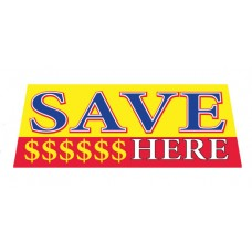 SAVE HERE Car Windshield Banner