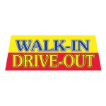 WALK IN DRIVE OUT Car Windshield Banner