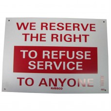 We Reserve The Right To Refuse Policy Business Sign