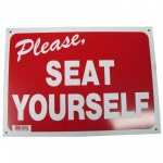 Please Seat Yourself Policy Business Sign