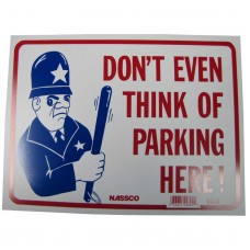 Don't Even Think of Parking Here Policy Business Sign