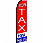 Income Tax Fast Refund Extra Wide Swooper Flag