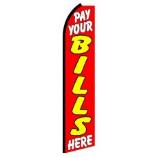 Pay Your Bills Here Extra Wide Swooper Flag