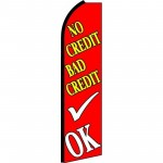 No Credit Bad Credit OK R/Y/W Extra Wide Swooper Flag