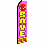 Stop Save Here Pink Swooper Flag