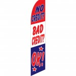 No Credit Bad Credit OK Swooper Flag