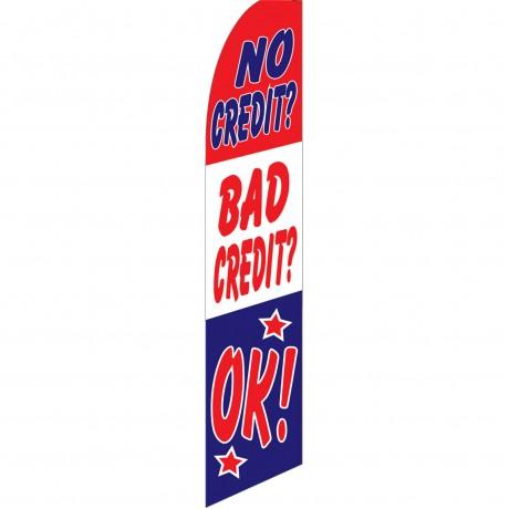 No Credit Bad Credit OK Swooper Flag